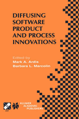 Diffusing Software Product and Process Innovations: IFIP TC8 WG8.6 Fourth Working Conference on Diffusing Software Product and Process Innovations April 7-10, 2001, Banff, Canada - IFIP Advances in Information and Communication Technology 59 (Hardback)