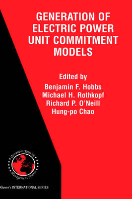 The Next Generation of Electric Power Unit Commitment Models - International Series in Operations Research & Management Science 36 (Hardback)
