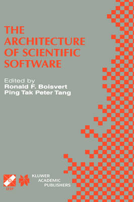 The Architecture of Scientific Software: IFIP TC2/WG2.5 Working Conference on the Architecture of Scientific Software October 2-4, 2000, Ottawa, Canada - IFIP Advances in Information and Communication Technology 60 (Hardback)