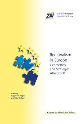 Regionalism in Europe: Geometries and Strategies After 2000 - ZEI Studies in European Economics and Law 4 (Hardback)