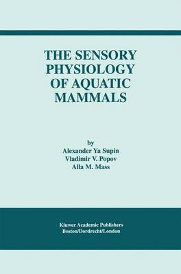 The Sensory Physiology of Aquatic Mammals (Hardback)