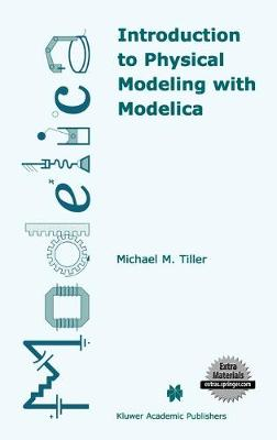 Introduction to Physical Modeling with Modelica - The Springer International Series in Engineering and Computer Science 615 (Hardback)