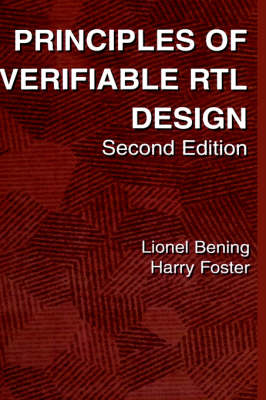 Principles of Verifiable RTL Design: A functional coding style supporting verification processes in Verilog (Hardback)