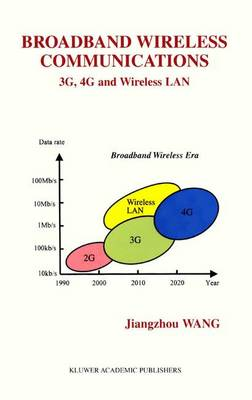 Broadband Wireless Communications: 3G, 4G and Wireless LAN - The Springer International Series in Engineering and Computer Science 620 (Hardback)