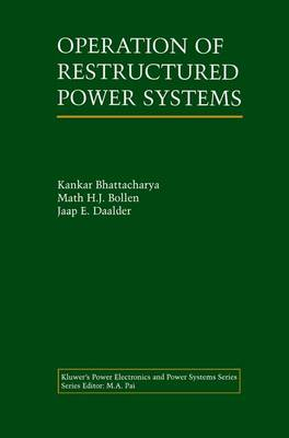 Operation of Restructured Power Systems - Power Electronics and Power Systems (Hardback)