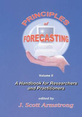Principles of Forecasting: A Handbook for Researchers and Practitioners - International Series in Operations Research & Management Science 30 (Paperback)
