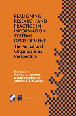 Realigning Research and Practice in Information Systems Development: The Social and Organizational Perspective - IFIP Advances in Information and Communication Technology 66 (Hardback)