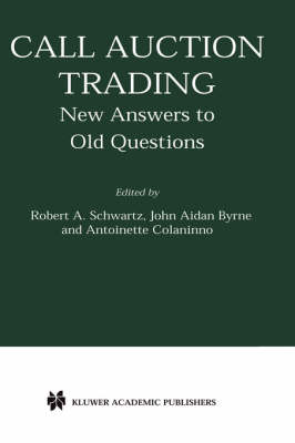 Call Auction Trading: New Answers to Old Questions - Zicklin School of Business Financial Markets Series (Hardback)