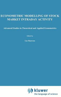 Econometric Modelling of Stock Market Intraday Activity - Advanced Studies in Theoretical and Applied Econometrics 38 (Hardback)