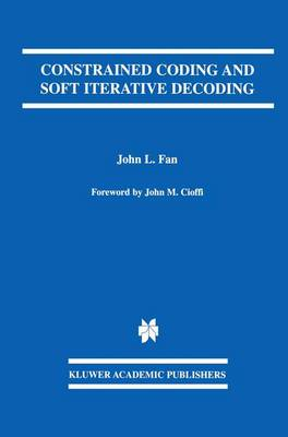 Constrained Coding and Soft Iterative Decoding - The Springer International Series in Engineering and Computer Science 627 (Hardback)