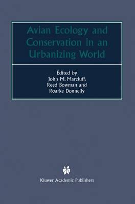 Avian Ecology and Conservation in an Urbanizing World (Hardback)