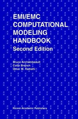 EMI/EMC Computational Modeling Handbook - The Springer International Series in Engineering and Computer Science 630 (Hardback)
