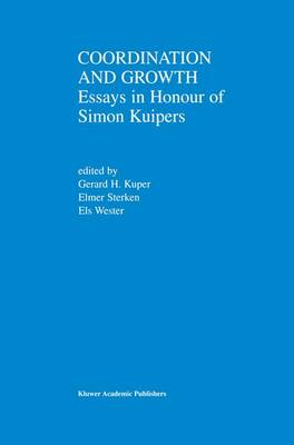 Coordination and Growth: Essays in Honour of Simon K. Kuipers (Hardback)