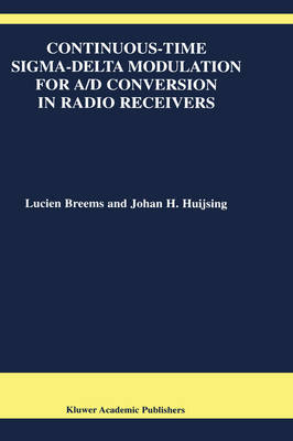Continuous-Time Sigma-Delta Modulation for A/D Conversion in Radio Receivers - The Springer International Series in Engineering and Computer Science 634 (Hardback)
