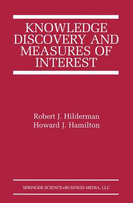 Knowledge Discovery and Measures of Interest - The Springer International Series in Engineering and Computer Science 638 (Hardback)