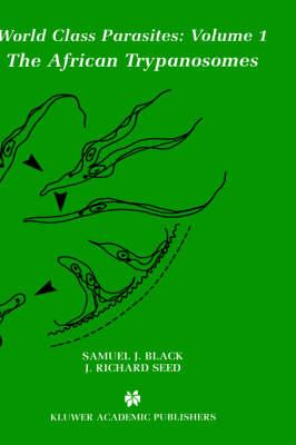 The African Trypanosomes - World Class Parasites 1 (Hardback)