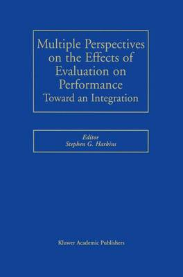 Multiple Perspectives on the Effects of Evaluation on Performance: Toward an Integration (Hardback)