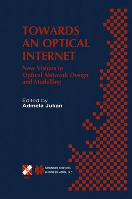 Towards an Optical Internet: New Visions in Optical Network Design and Modelling. IFIP TC6 Fifth Working Conference on Optical Network Design and Modelling (ONDM 2001) February 5-7, 2001, Vienna, Austria - IFIP Advances in Information and Communication Technology 76 (Hardback)