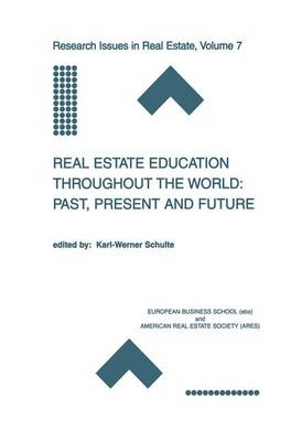 Real Estate Education Throughout the World: Past, Present and Future: Past, Present and Future - Research Issues in Real Estate 7 (Hardback)