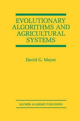 Evolutionary Algorithms and Agricultural Systems - The Springer International Series in Engineering and Computer Science 647 (Hardback)