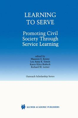 Learning to Serve: Promoting Civil Society Through Service Learning - International Series in Outreach Scholarship 7 (Hardback)