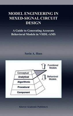 Model Engineering in Mixed-Signal Circuit Design: A Guide to Generating Accurate Behavioral Models in VHDL-AMS - The Springer International Series in Engineering and Computer Science 649 (Hardback)