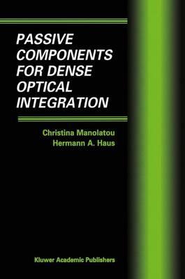 Passive Components for Dense Optical Integration (Hardback)