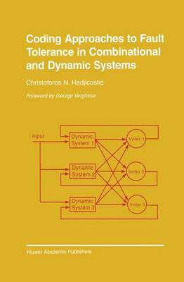 Coding Approaches to Fault Tolerance in Combinational and Dynamic Systems - The Springer International Series in Engineering and Computer Science 660 (Hardback)