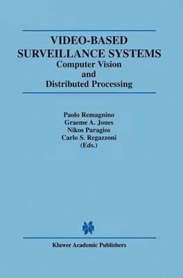 Video-Based Surveillance Systems: Computer Vision and Distributed Processing (Hardback)