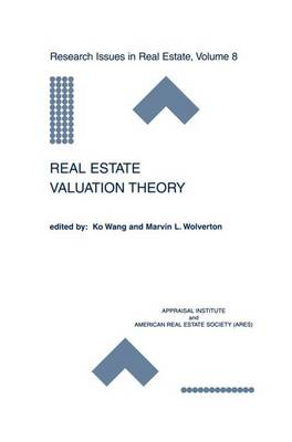 Real Estate Valuation Theory - Research Issues in Real Estate 8 (Hardback)