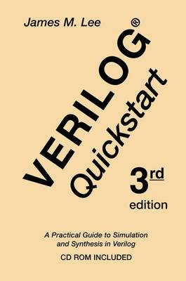Verilog (R) Quickstart: A Practical Guide to Simulation and Synthesis in Verilog - The Springer International Series in Engineering and Computer Science 667 (Hardback)