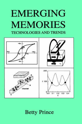 Emerging Memories: Technologies and Trends (Hardback)