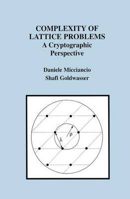 Complexity of Lattice Problems: A Cryptographic Perspective - The Springer International Series in Engineering and Computer Science 671 (Hardback)