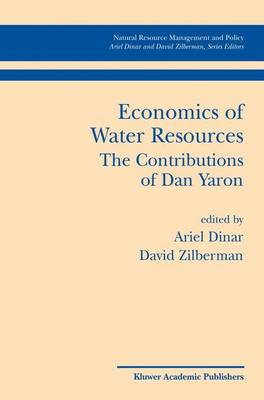 Economics of Water Resources The Contributions of Dan Yaron - Natural Resource Management and Policy 24 (Hardback)