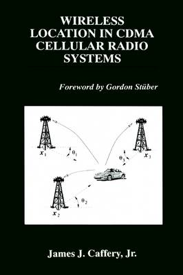 Wireless Location in CDMA Cellular Radio Systems - The Springer International Series in Engineering and Computer Science 535 (Hardback)