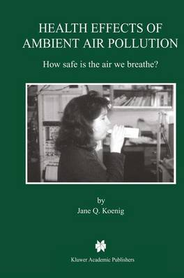 Health Effects of Ambient Air Pollution: How safe is the air we breathe? (Hardback)
