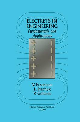 Electrets In Engineering: Fundamentals and Applications (Hardback)
