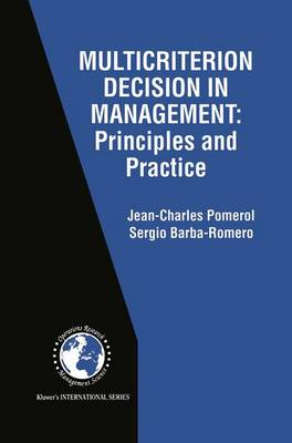Multicriterion Decision in Management: Principles and Practice - International Series in Operations Research & Management Science 25 (Hardback)