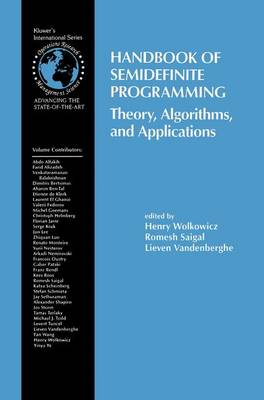Handbook of Semidefinite Programming: Theory, Algorithms, and Applications - International Series in Operations Research & Management Science 27 (Hardback)