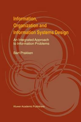 Information, Organization and Information Systems Design: An Integrated Approach to Information Problems (Hardback)