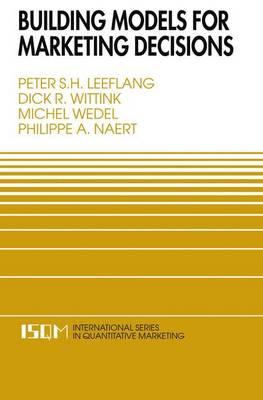 Building Models for Marketing Decisions - International Series in Quantitative Marketing 9 (Paperback)
