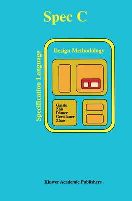 SPECC: Specification Language and Methodology (Hardback)
