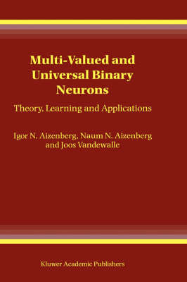 Multi-Valued and Universal Binary Neurons: Theory, Learning and Applications (Hardback)