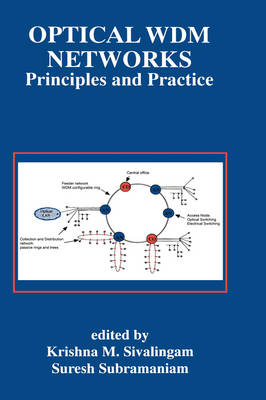 Optical WDM Networks: Principles and Practice - The Springer International Series in Engineering and Computer Science 554 (Hardback)