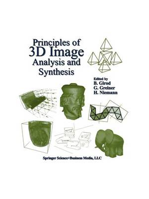 Principles of 3D Image Analysis and Synthesis - The Springer International Series in Engineering and Computer Science 556 (Hardback)