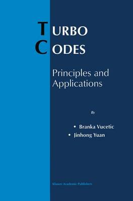 Turbo Codes: Principles and Applications - The Springer International Series in Engineering and Computer Science 559 (Hardback)