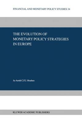 The Evolution of Monetary Policy Strategies in Europe - Financial and Monetary Policy Studies 34 (Hardback)