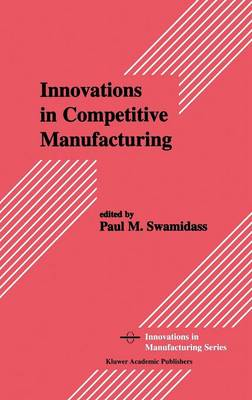 Innovations in Competitive Manufacturing (Hardback)