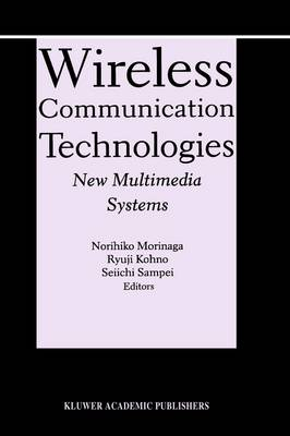 Wireless Communication Technologies: New MultiMedia Systems - The Springer International Series in Engineering and Computer Science 564 (Hardback)