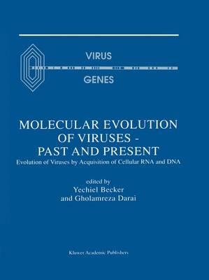 Molecular Evolution of Viruses - Past and Present: Evolution of Viruses by Acquisition of Cellular RNA and DNA (Hardback)